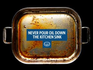 Never Pour Oil Down the Kitchen Sink